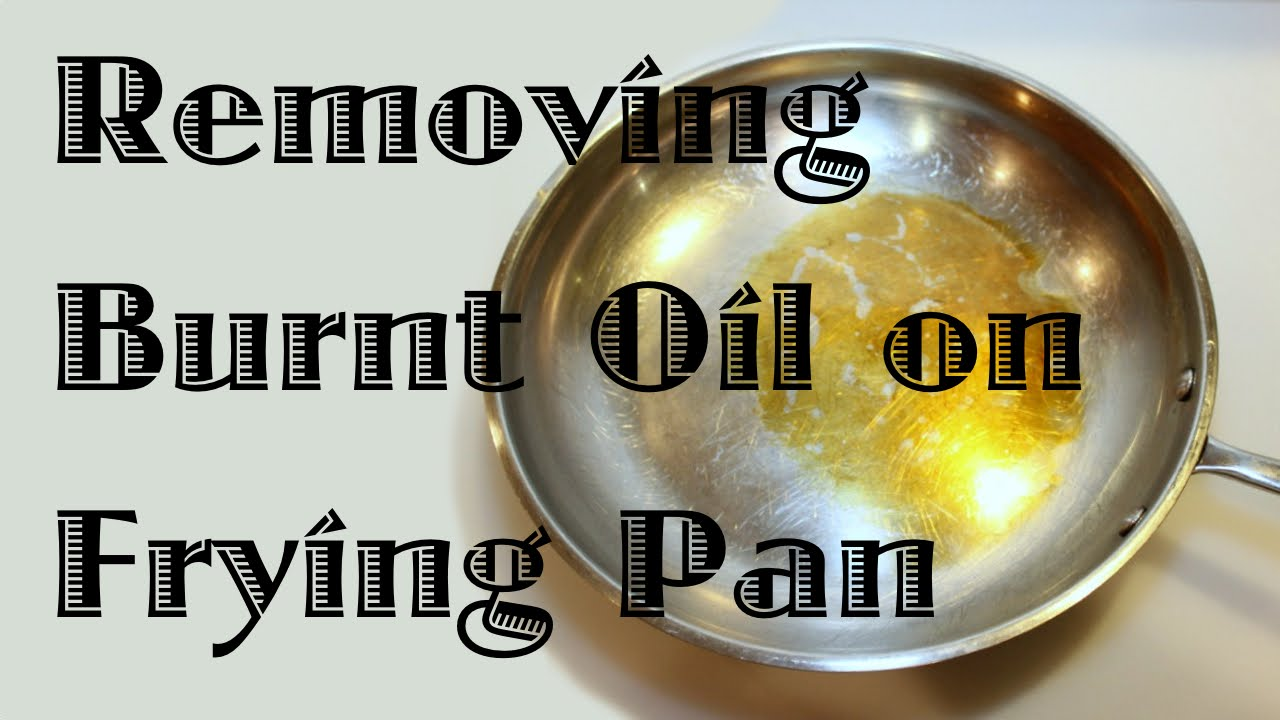 Removing Burnt Oil From a Frying Pan - YouTube