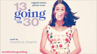 13 Going On 30 - Original Motion Picture Scores // Theodore Shapiro // - 29. Crazy For You Overlay