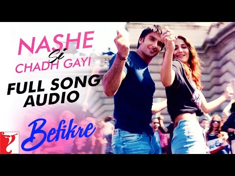 Nashe Si Chadh Gayi - Full Song Audio | Befikre | Arijit Singh | Vishal and Shekhar