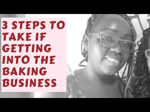 3 Steps to take when getting into the Baking industry