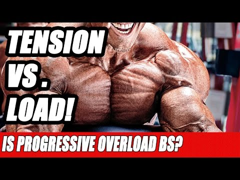 Tension vs Load! Is Progressive Overload BS in Bodybuilding?