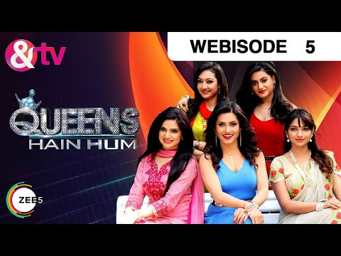 Queens Hain Hum - Episode 5  - December 02, 2016 - Webisode
