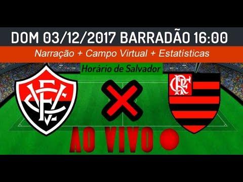 Assistir Vitória x Flamengo ao vivo Narração + Campo Virtual + Intervalo Quente