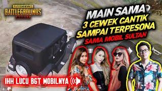 MAIN SAMA 3 CEWE CANTIK SAMPE TERPESONA LIAT MOBIL SULTAN !!! - PUBG MOBILE INDONESIA