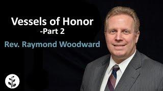"Video 2017.03.14 ""Vessels Of Honor -Part 2"" Rev. Raymond Woodward download MP3, 3GP, MP4, WEBM, AVI, FLV Desember 2017"