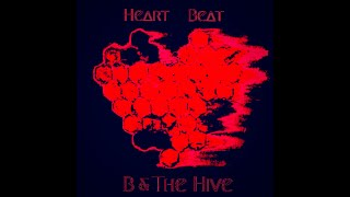 Heart Beat (LYRIC VIDEO) - B & The Hive