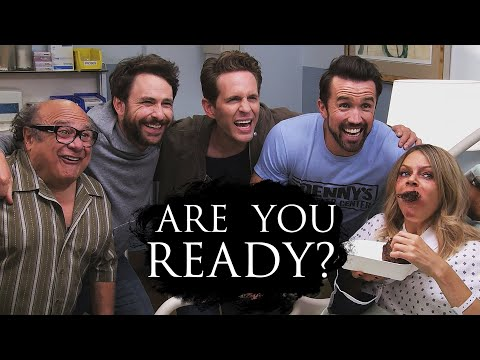 It's Always Sunny In Philadelphia ♠ Are You Ready? (for Zurik 23M)