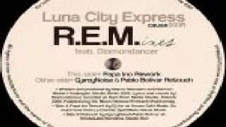 Luna City Express Feat. Diamondancer – R.E.M.ixes (Papa Ino Rework)