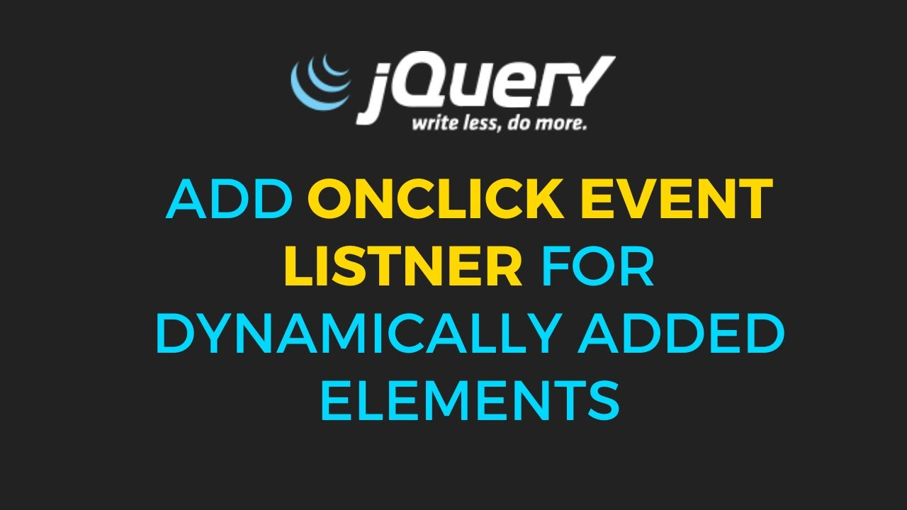 jQuery - Onclick event listner for dynamically added ...