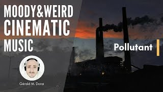 Cinematic Music | Pollutant