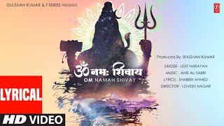 Om Namah Shivay (Lyrical) Udit Narayan | Anis Ali Sabri | Shabbir Ahmed | Bhushan Kumar