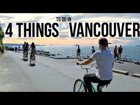 4 Things To Do In Vancouver