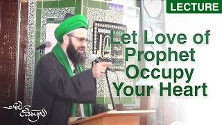 Let Love of Prophet ﷺ Occupy Your Heart - Shaykh Ali Elsayed