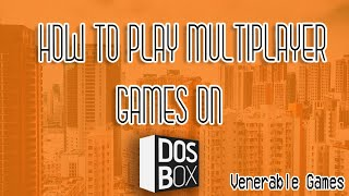 Tutorial - How to Play Multiplayer Games in DosBox - Venerable HowTo