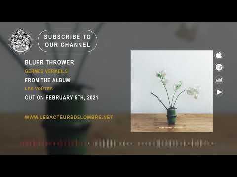 BLURR THROWER ft. Gaétan Juif - Germes Vermeils