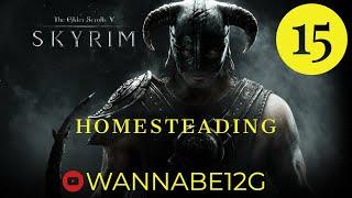 Skyrim Ep 15 - Homesteading