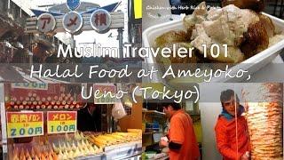 Muslim Traveler 101: Halal Food at Ameyoko, Ueno (Tokyo)