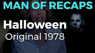 RECAP!!! - Halloween (original 1978)