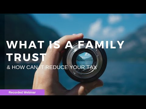 Discover How A Family Trust May Save You Tax! 2019