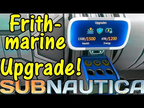 Let's Play Subnautica #38: Frithmarine Upgrade!