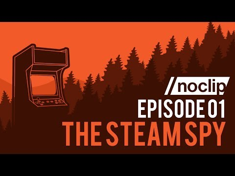 Noclip Podcast Ep #01 - The Steam Spy