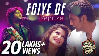 Egiye de ( Reprise ) | Arijit Singh | Shudhu Tomari Jonyo | Arindom | Dev | Srabanti | Mimi | Soham