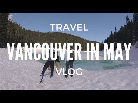 2 Airbnbs, 1 Hotel Later ... Vancouver in May - Travel Vlog