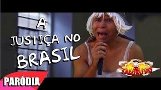 A JUSTIÇA NO BRASIL É UMA BOSTA   - PARODIA ENGRAÇADA