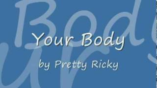 Watch Pretty Ricky Your Body video