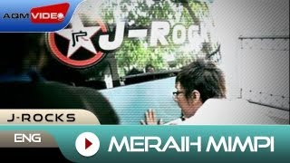 J-Rocks - Meraih Mimpi | Official Video