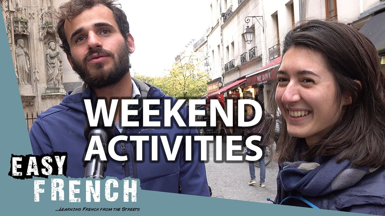 Download The French Describe Their Weekend   Easy French 116