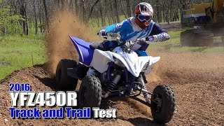2016 Yamaha YFZ450R Track and Trail Test Review