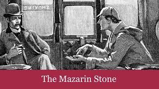 The Case-Book of Sherlock Holmes: The Mazarin Stone