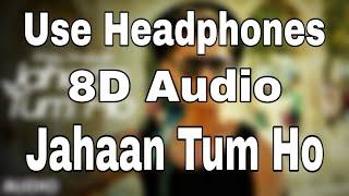 Gambar cover Jahaan Tum Ho   8D Audio   Shrey Singhal