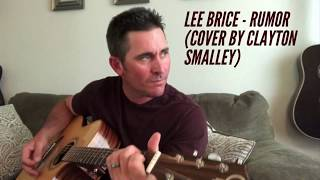 Lee Brice - Rumor (Cover by Clayton Smalley) #leebrice #rumor #countrymusic mp3