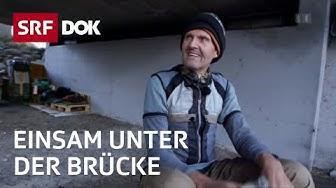 Freiheit oder Einsamkeit: Der Obdachlose unter der Brücke | Reportage | SRF DOK