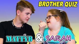 Brother Quiz! (Sarah Grace & MattyBRaps)