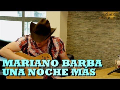 MARIANO BARBA - UNA NOCHE MAS (Versión Pepe's Office)