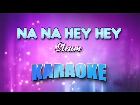 Steam - Na Na Hey Hey (Karaoke version with Lyrics)