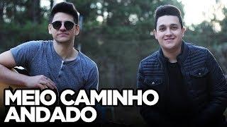 Baixar Meio Caminho Andado - Enzo Rabelo (Cover Tulio e Gabriel)