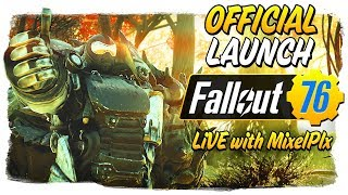 Official Early Launch /w Mixelplx (Part 2) Level 46! - FULL DAY STREAM! - Fallout 76 LIVE🔴
