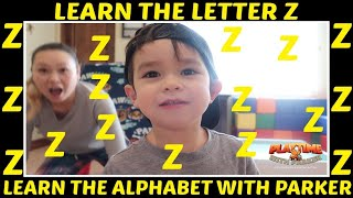 Learn The Letter Z | Learn The Alphabet With Parker Right Now.
