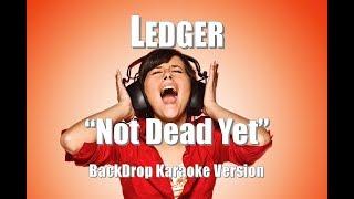 """Ledger """"Not Dead Yet"""" BackDrop Karaoke Version"""
