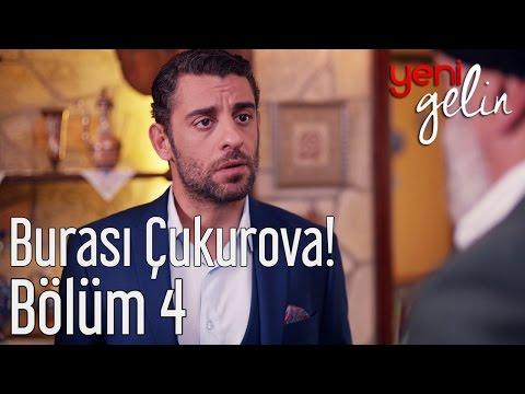 Yeni Gelin 4. Bölüm - Burası Çukurova!