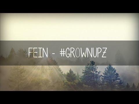 FEiN - #Grownupz (Lyric Video)