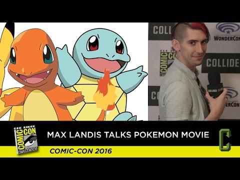 Max Landis Talks About His Pokemon Movie Pitch - San Diego Comic Con 2016