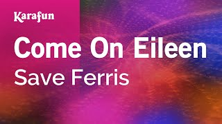 Karaoke Come On Eileen - Save Ferris *