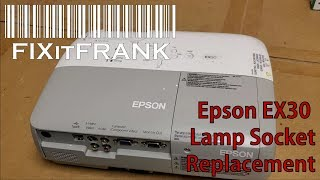 Epson EX30 LCD Video Projector Lamp Socket Replacement