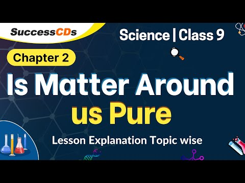 Download Is Matter around us pure? Class 9 Science chapter 2 - Explanation, solutions to questions
