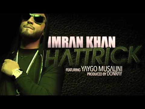 IMRAN KHAN HATTRICK (feat Yaygo Musalini) New Single